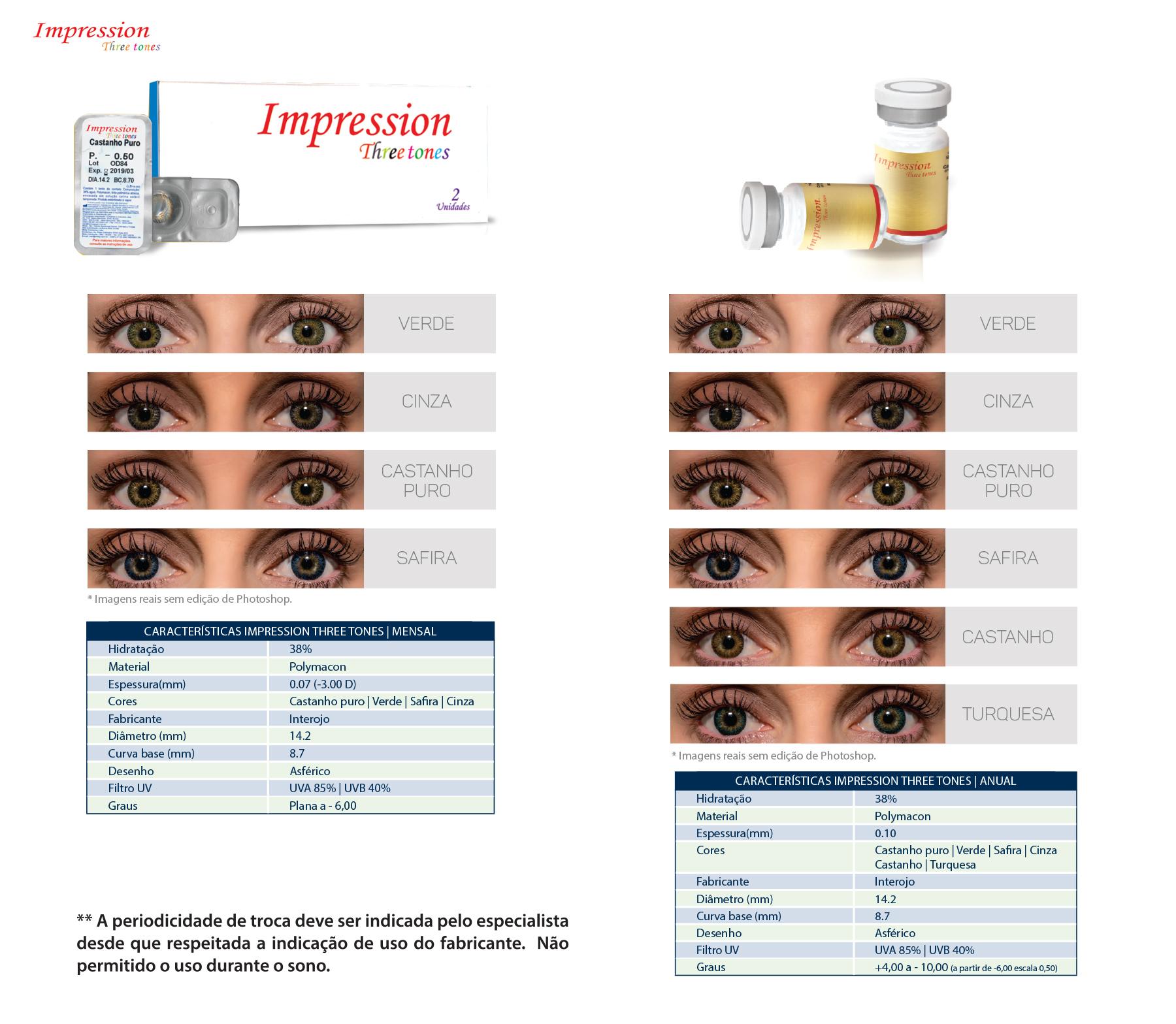 28a757289 ... as lentes Impression Three Tones são produzidas com bordas mais finas e  arredondadas, com pigmentação de tinta polimérica atóxica (material não  nocivo) ...